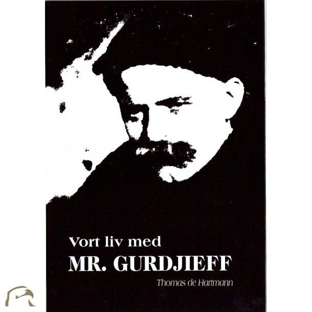 Vort liv med Mr. GURDJIEFF