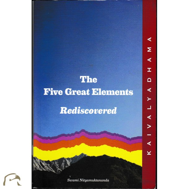 The Five Great Elements - Rediscovered